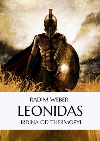Leonidas: Hrdina od Thermopyl - Weber Radim [E-kniha]